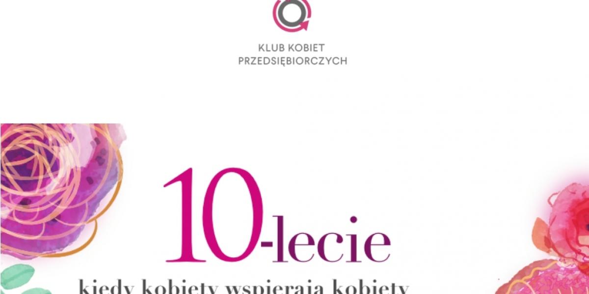 10-lecie Klubu Kobiet Przedsiębiorczych
